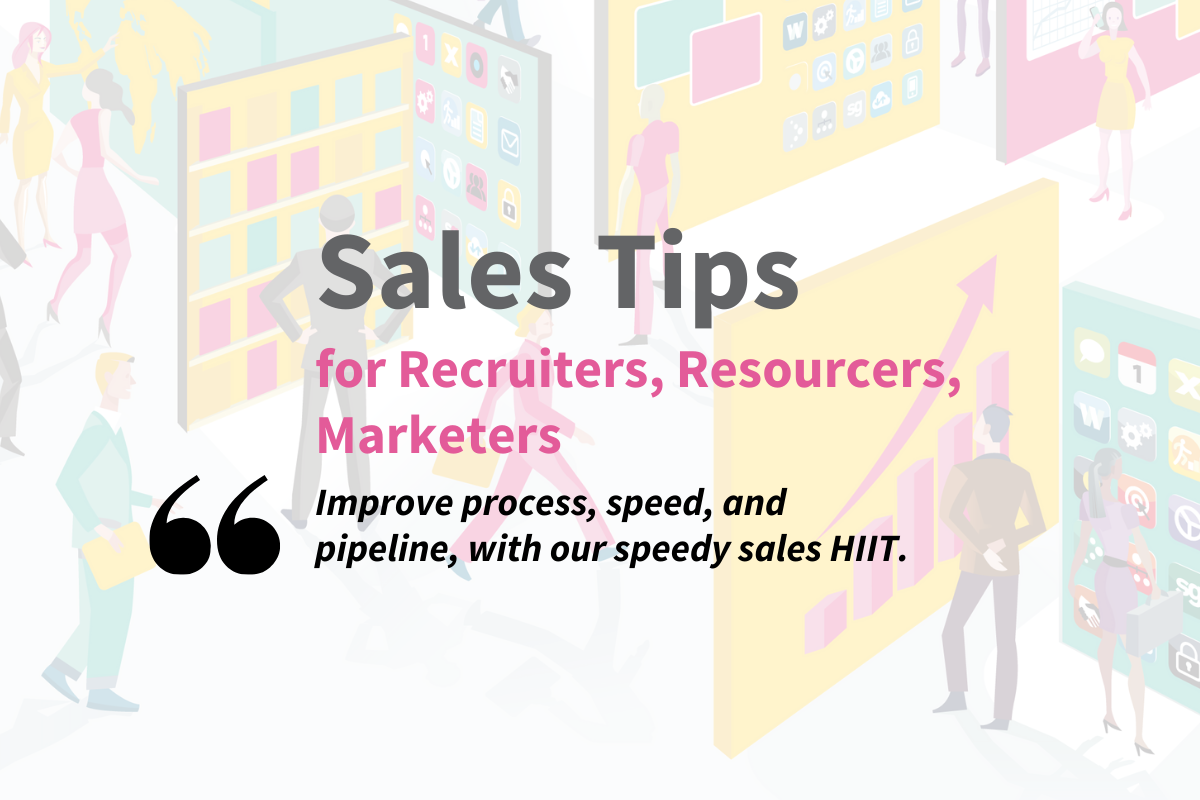 Sales Tips for Recruiters, Resourcers, and Marketers